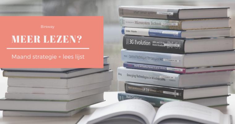 Meer boeken lezen? Maand strategie + lees lijst